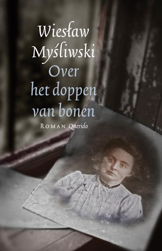 Wieslaw Mysliwski - Over het doppen van bonen