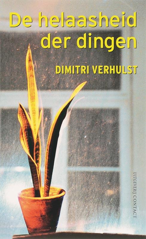 Dimitri Verhulst - De Helaasheid Der Dingen