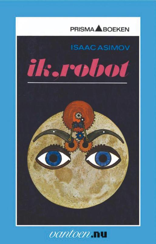 Isaac Asimov - Ik, robot