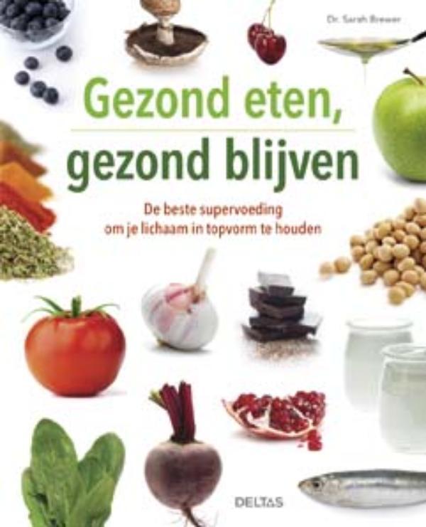 Sarah Brewer - Gezond eten, gezond blijven