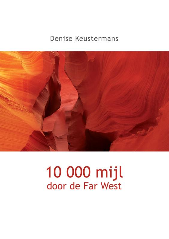 D. Keustermans - 10 000 mijl door de Far West