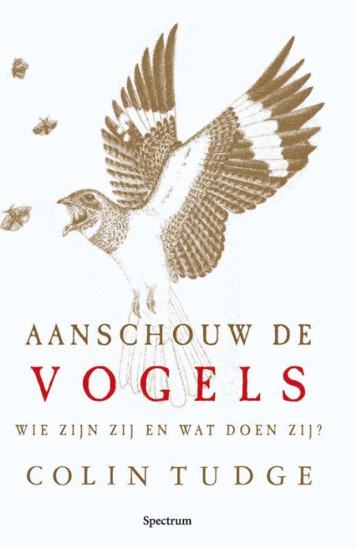 Colin Tudge - Aanschouw De Vogels