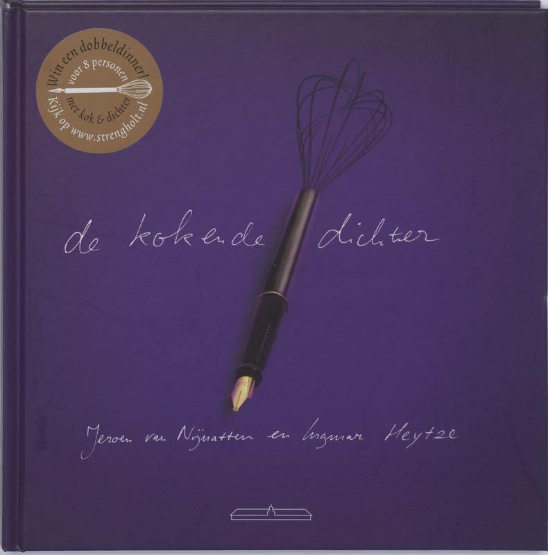 I. Heytze, J. van Nijnatten - De kok en de dichter