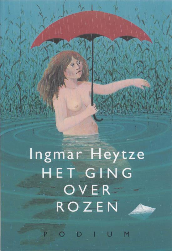 I. Heytze - Het Ging Over Rozen