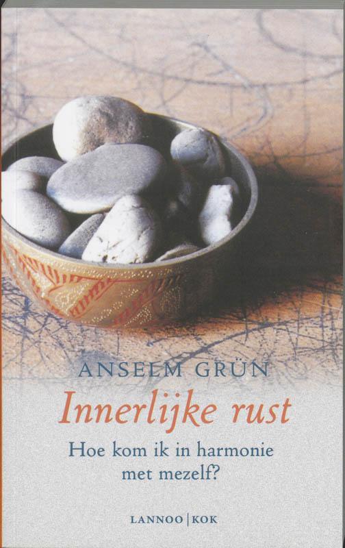 Anselm Grün - Innerlijke Rust