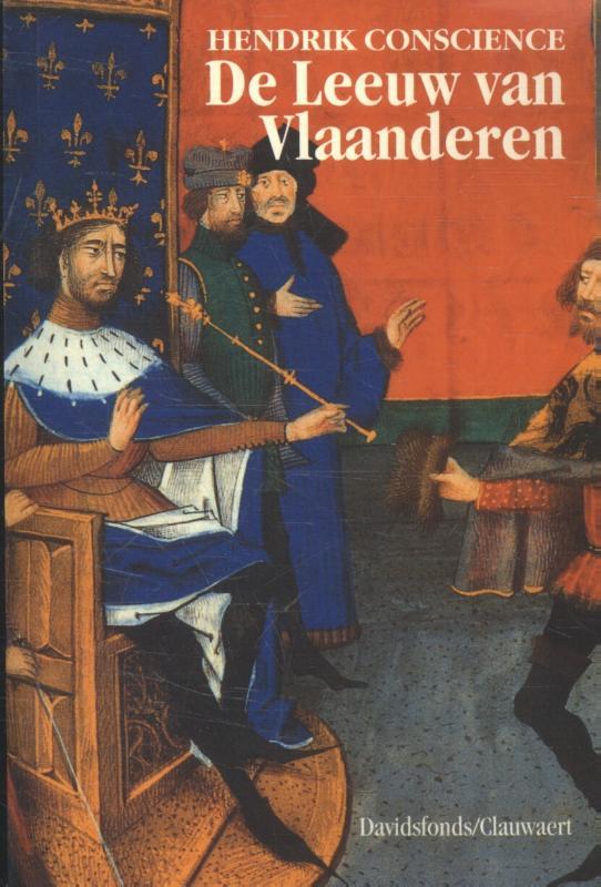 Hendrik Conscience, Hendrik Conscience - De Leeuw van Vlaanderen, of De Slag der gulden sporen