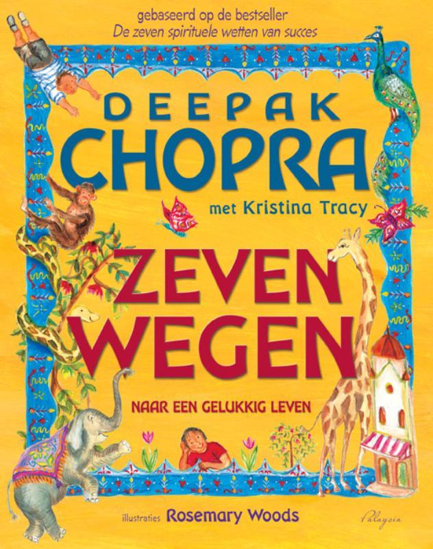 Deepak Chopra - Zeven wegen
